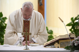 "8-Holy Mass presided over by Pope Francis at the Casa Santa Marta in the Vatican: ""Attitudes that prevent us from knowing Christ"""
