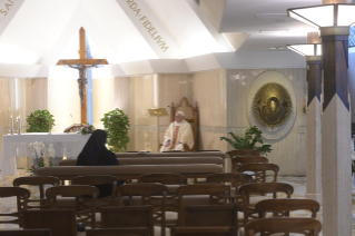"2-Holy Mass presided over by Pope Francis at the Casa Santa Marta in the Vatican: ""Having the courage to see through our darkness, so the light of the Lord may enter and save us"""