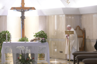 "3-Holy Mass presided over by Pope Francis at the Casa Santa Marta in the Vatican: ""Having the courage to see through our darkness, so the light of the Lord may enter and save us"""