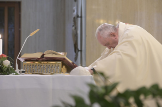"6-Holy Mass presided over by Pope Francis at the Casa Santa Marta in the Vatican: ""Having the courage to see through our darkness, so the light of the Lord may enter and save us"""