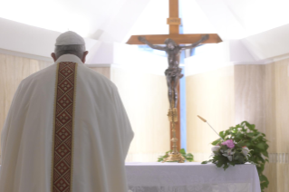 "14-Holy Mass presided over by Pope Francis at the Casa Santa Marta in the Vatican: ""Having the courage to see through our darkness, so the light of the Lord may enter and save us"""