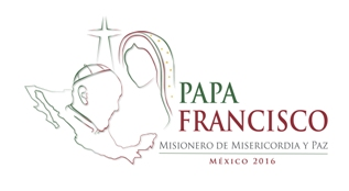 Apostolic Journey of the Holy Father to Mexico (12-18 February 2016)