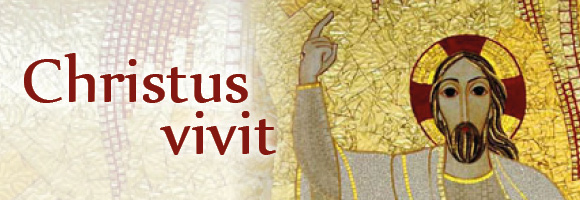 Christus vivit - Post-Synodal Exhortation to Young People and to the entire People of God