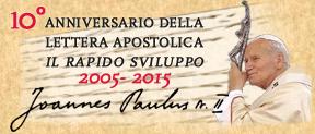 24 gennaio 2005: 10° anniversario della Lettera Apostolica Il rapido sviluppo di Papa Giovanni Paolo II
