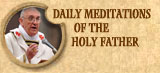 Daily Meditations of the Holy Father