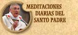 Meditaciones diarias del Santo Padre