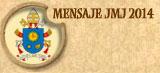 Mensaje JMJ 2014