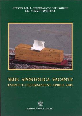 Sede Apostolica Vacante. Eventi e celebrazioni, aprile 2005