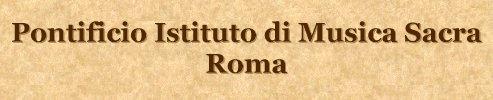 Pontificio Istituto di Musica Sacra - Roma